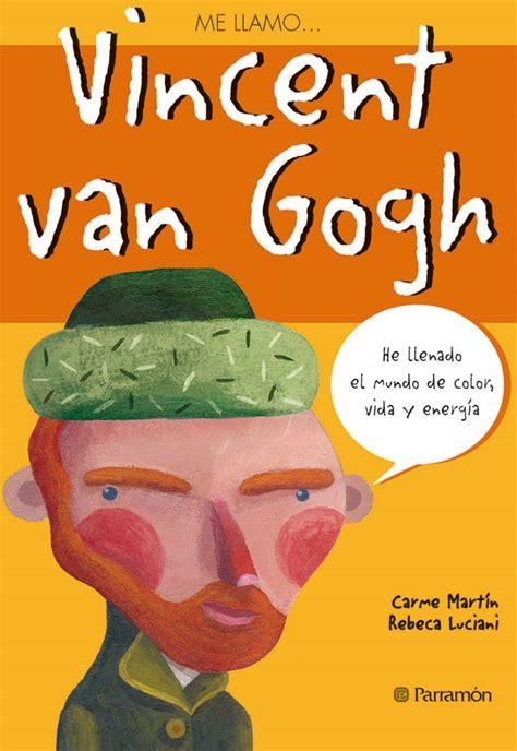 libro the vincent van gogh blog de los ni 241 os van gogh
