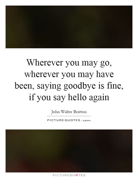May Been Again by Goodbye Quotes Goodbye Sayings Goodbye Picture Quotes