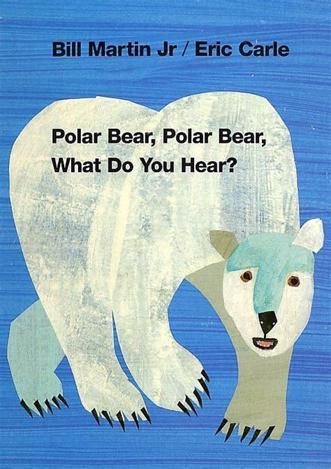 polar bear polar bear what do you hear eric carle