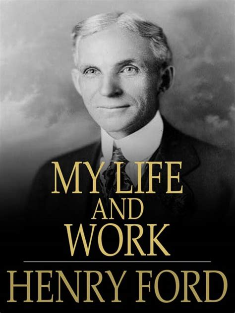 my and work autobiography of henry ford books free ebooks bill gates dale cornegie henry