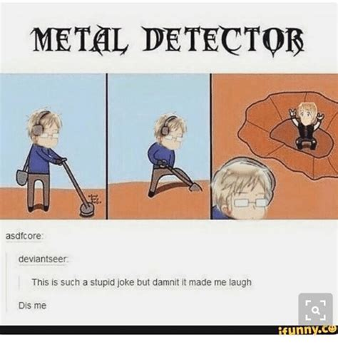 Metal Detector Meme - 25 best memes about metal detector metal detector memes