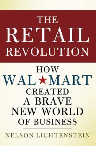 the firm revolution books the retail revolution how wal mart created a brave new