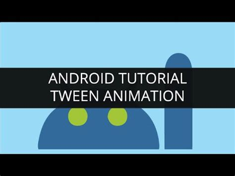 tutorial android animation android tutorials tween animation in android part 4
