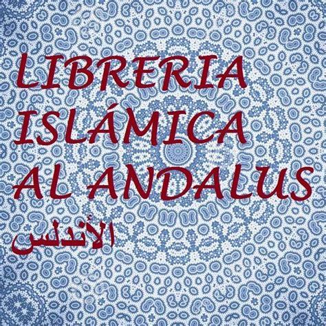 libreria islamica librer 237 a isl 225 mica al andalus home