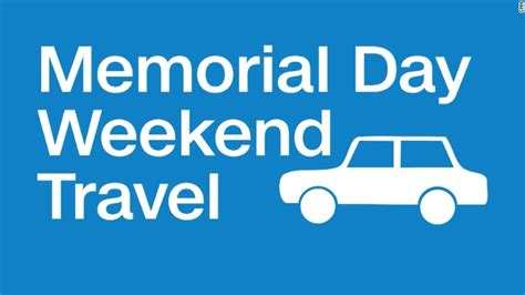 Memorial Day Travel Companion by Buckle Up Memorial Day Travel By The Numbers Wccb