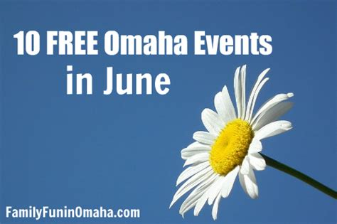 10 Free Activities To Enjoy by 10 Free Omaha Events In June Family In Omaha
