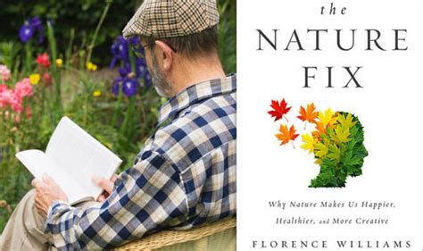 summary and analysis florence williams the nature fix why nature makes us happier healthier and more creative books adam helliker column julian fellowes follows new path