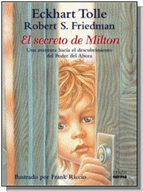 leer en linea el secreto de milton el poder del ahora para ninos pdf recursos para bibliotecas infantiles y juveniles libros de autoayuda infantil