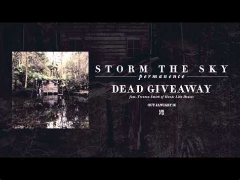 Dead Giveaway Lyrics - storm the sky dead giveaway feat trenton woodley of hands like houses youtube