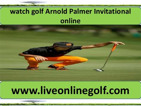 arnold palmer invitational golf live
