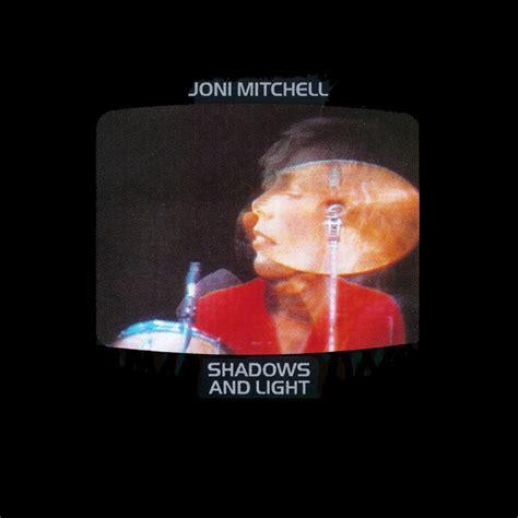 Joni Mitchell Shadows And Light joni mitchell shadows and light cd album at discogs