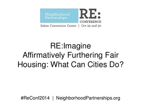 affirmatively furthering fair housing affirmatively furthering fair housing what can cities do neighbor