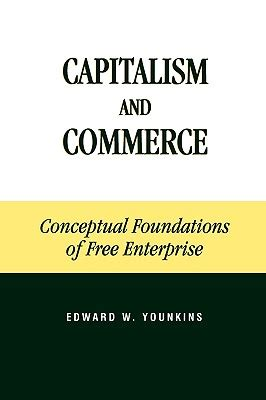 the conceptual foundations of transitional justice books capitalism and commerce conceptual foundations of free