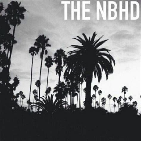 The Nbhd the nbhd the neighbourhood