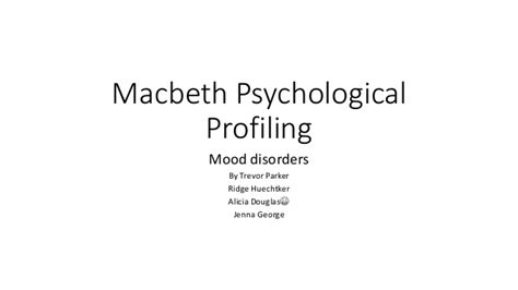 macbeth themes disorder macbeth psychological profiling mood disorders