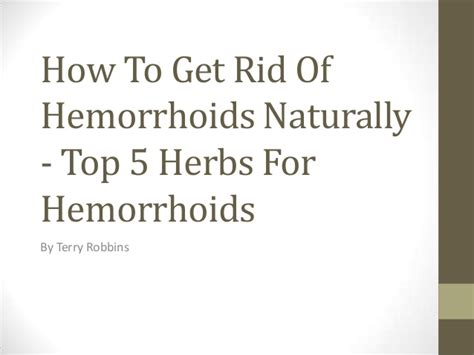 how to get rid of hemorrhoids naturally top 5 herbs for