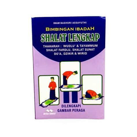 Bimbingan Praktis Shalat buku bimbingan ibadah shalat pusaka dunia