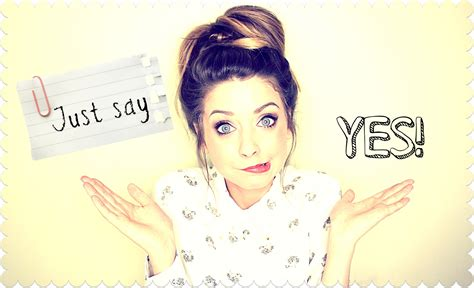 Or Zoella Zoella Just Say Yes