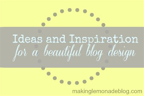 blog design ideas blog design ideas and inspiration making lemonade