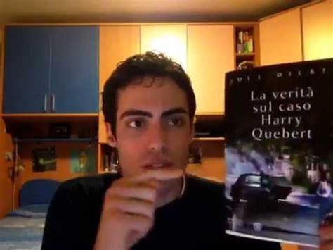 il caso di harry quebert 6 recensione libro jo 235 l dicker la verit 224 sul caso