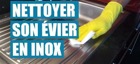 Nettoyage Evier Inox by Comment Nettoyer Un 233 Vier En Inox Assurez Vous Que Votre