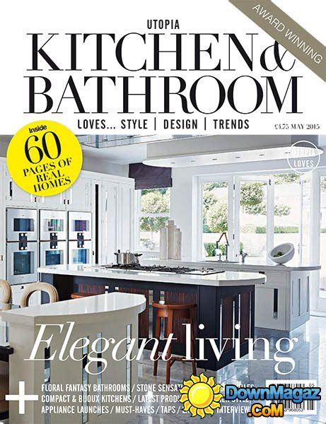 designer kitchen and bathroom magazine utopia kitchen bathroom may 2015 187 download pdf