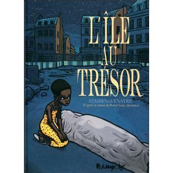 Resume L Ile Au Tresor by L 238 Le Au Tr 233 Sor Cartonn 233 Jean Philippe Stassen