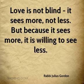 Not Blind julius gordon quotes quotesgram