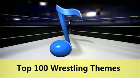 theme songs popular the top 100 wrestling theme songs