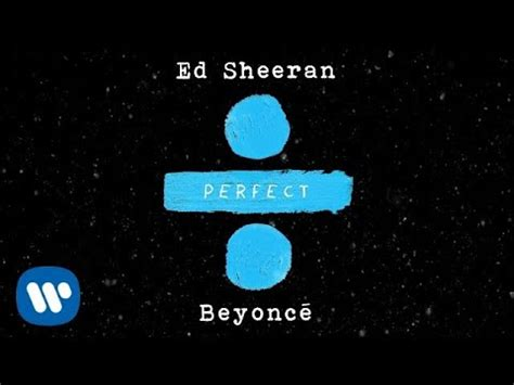 ed sheeran perfect duet lirik ed sheeran perfect duet with beyonc 233 official audio