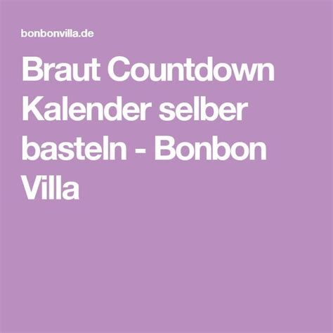 braut countdown kalender best 25 kalender selber basteln ideas on pinterest