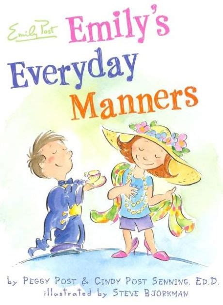 libro manners emily s everyday manners by cindy post senning steve bjorkman peggy post hardcover barnes