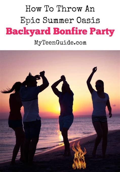 how to throw a summer backyard how to throw an epic summer oasis backyard bonfire