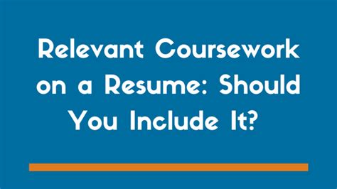 Relevant Coursework On Resume by Relevant Coursework On A Resume Should You Include It
