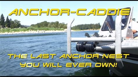 boat anchor for river how to anchor in a river anchor caddie anchoring system