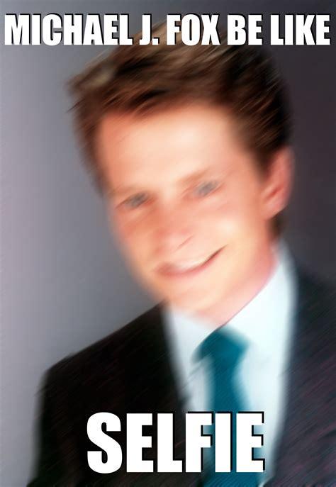 Michael J Fox Memes - michael j fox selfie epic fail