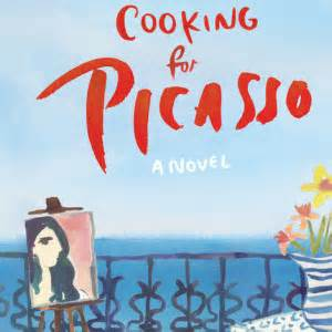 cooking for picasso random house books