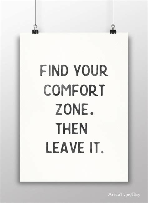 You Accidentally Order Something Out Of Your Comfort Zone Now What by Find Your Comfort Zone Then Leave It Quote Wall