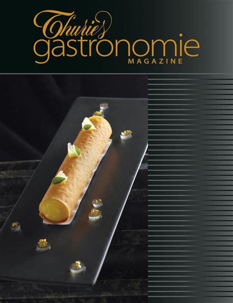 magazine de cuisine gastronomique thuri 232 s gastronomie magazine 216 thuri 232 s gastronomie