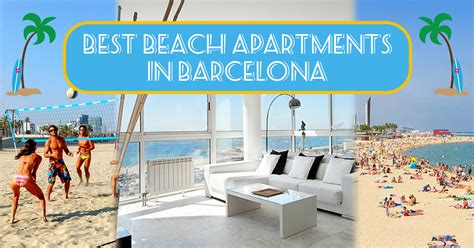 best apartments in barcelona ultimate in barcelona stay in one of these