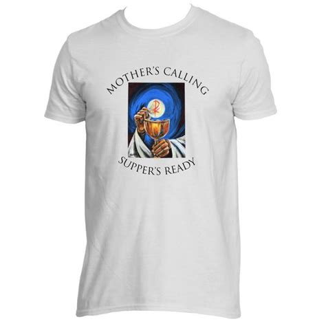 T Shirt Oshksh Ready s calling supper s ready t shirt catholic shoppe usa