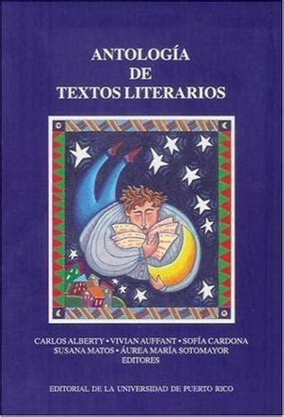 antologa de textos literarios antolog 237 a de textos literarios by carlos alberty reviews discussion bookclubs lists