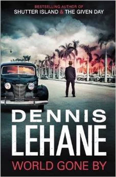 world gone by declan burke review world gone by by dennis lehane