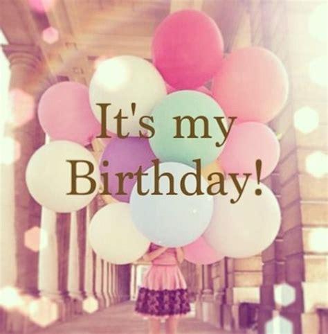 my birthday 17 best its my birthday quotes on happy