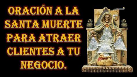 oracion de la santa muerte oraci 211 n a la santa muerte para atraer clientes a tu