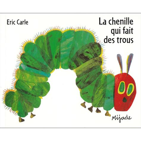 the very hungry caterpillar in french la chenille qui fait