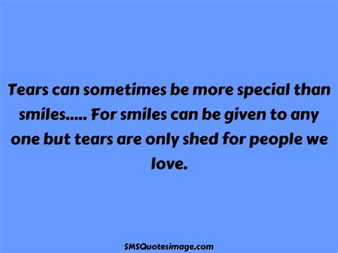 Shed Quote by Tears Are Only Shed For Sms Quotes Image