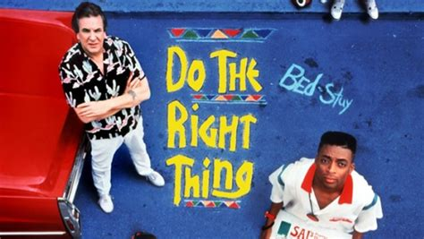 Does The Thing by Quot Do The Right Thing Quot Quot Do The Right Thing Quot Cast Then And