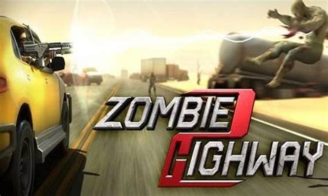 mod game zombie highway zombie highway apk v1 10 1 mod unlimited bullet weapons