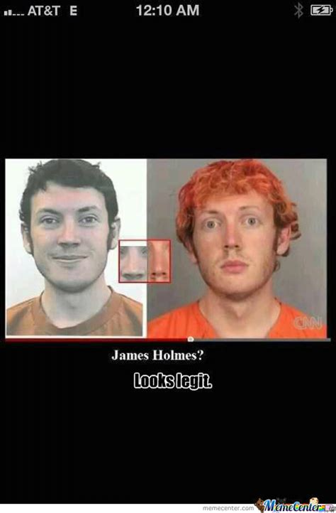 James Holmes Memes - james holmes looks legit by leamerninerjesuspeni meme center